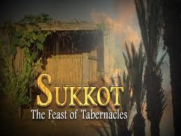 Feasts of the Lord – The Feast of Sukkot (Feast of Tabernacles)