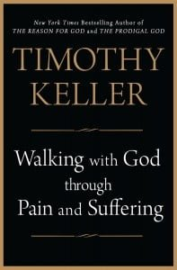 "A Review of ""Walking with God Through Pain and Suffering"" by Tim Keller"