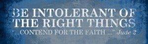 intolerant 300x90 The Intolerance of Tolerance