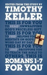 Romans 8-16 For You by Dr. Tim Keller