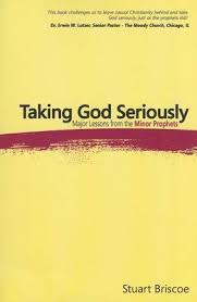 Taking God Seriously Briscoe Book Review   Taking God Seriously: Major Lessons from the Minor Prophets