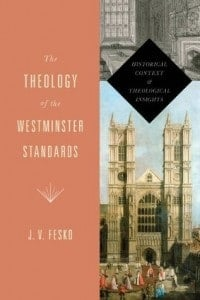 Theology of the Westminster Standards 200x300 The Theology of the Westminster Standards: Historical Context and Theological Insights