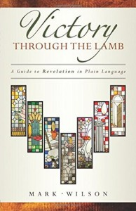 Victory Through the Lamb 194x300 Book Review   Victory Through the Lamb: A Guide to Revelation in Plain Language
