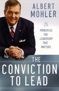 conviction to lead mohler  Real Christian Leadership