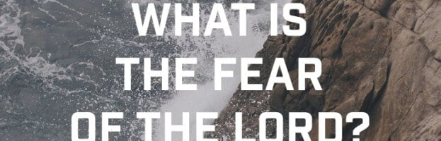What It Means To Fear The Lord