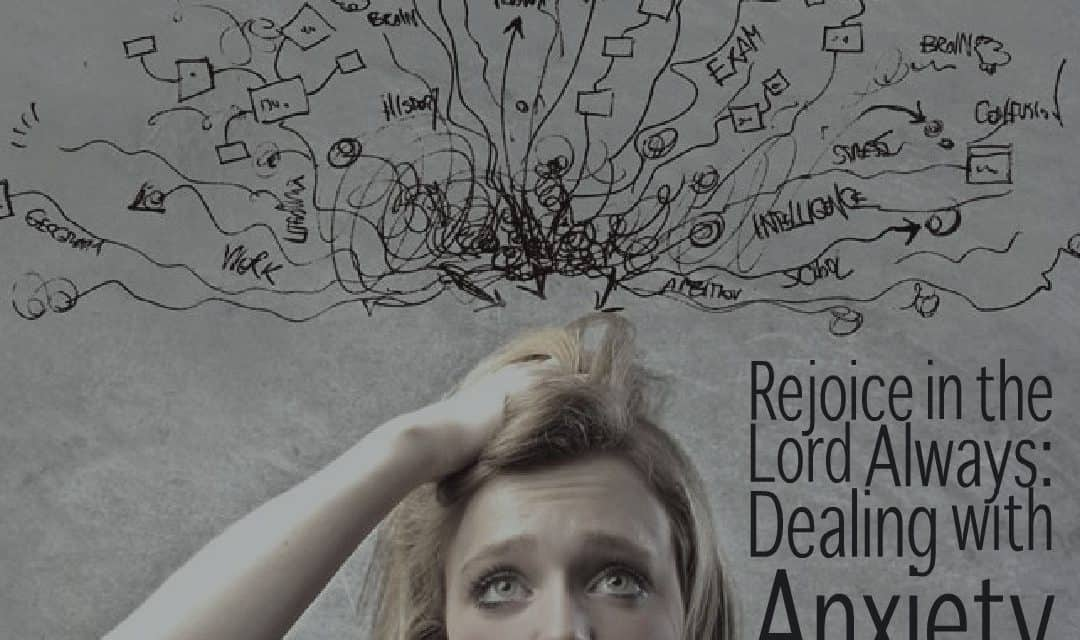 Rejoice in the Lord Always: Dealing with Anxiety