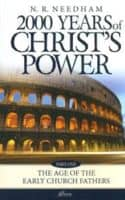 2000 Years of Christ's Power Part One: The Age Of The Early Church Fathers