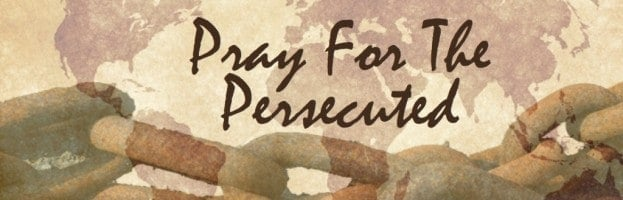 Three Ways to Pray and Support Persecuted Christians