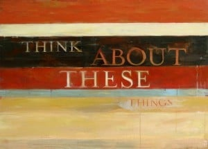 "What it Means to ""Think on These Things"""