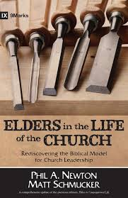 Elders in the Life of the Church: Rediscovering the Biblical Model for Church Leadership