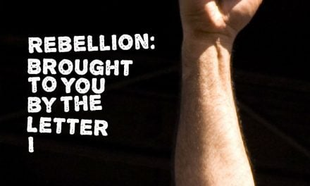 "Rebellion: Brought to You by the Letter ""I"""
