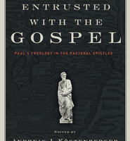 Entrusted with the Gospel: Paul's Theology in the Pastoral Epistles