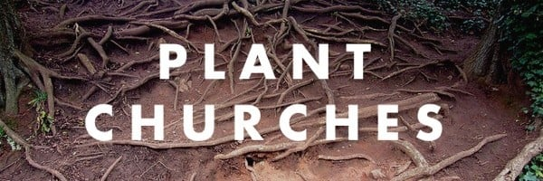 Why Church Planting Is The Primary Plan of the New Testament