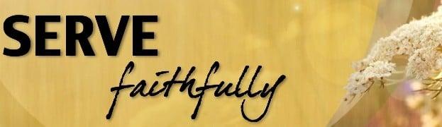 Faithfully Serve the Lord