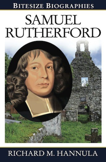 Bitesize Biographies: Samuel Rutherford