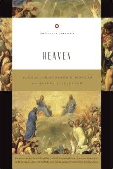 Heaven (Theology in Community) edited by Christopher Morgan and Robert Peterson