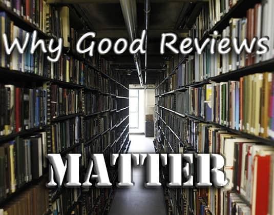 Why Good Reviews Matter