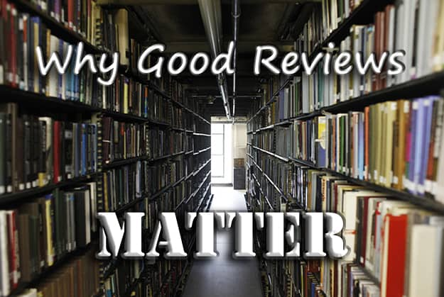 Why Good Reviews Matter