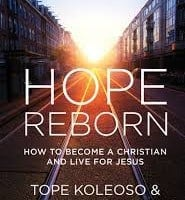 Hope Reborn: How To Become A Christian And Live for Jesus by Warnock & Koleoso