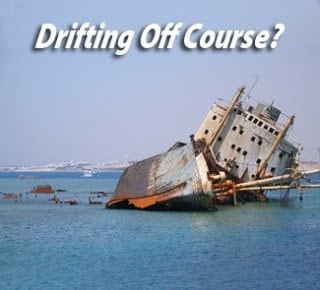 1398074633073 Are You Drifting Off Course?
