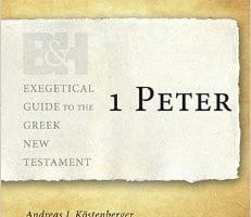 1 Peter: Exegetical Guide to the Greek New Testament by Greg W. Forbes
