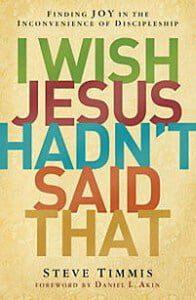 I Wish Jesus Hadn't Said That