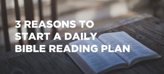 3 Reasons to Start a Daily Bible Reading Plan in 2015