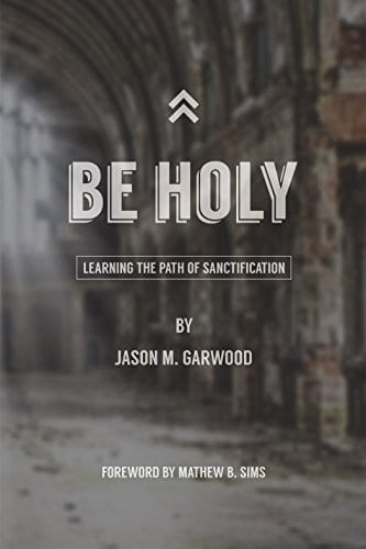 Excerpt of Be Holy: Learning the Path of Sanctification