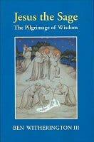Jesus the Sage: The Pilgrimage of Wisdom
