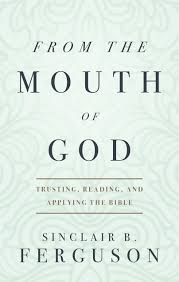 From The Mouth of God Trusting, Reading, and Applying the Bible