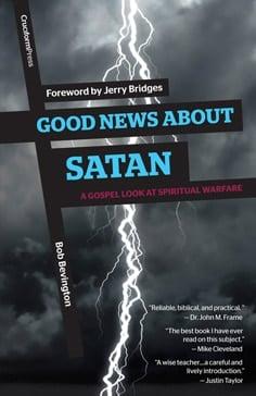 Good News About Satan: A Gospel Look At Spiritual Warfare