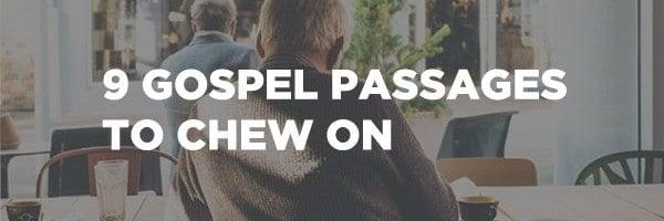 Nine Bible Passages For Meditating On The Gospel