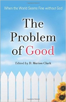 The Problem of Good When the World Seems Fine without God