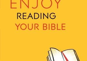 How to Enjoy Reading Your Bible by Keith Ferrin