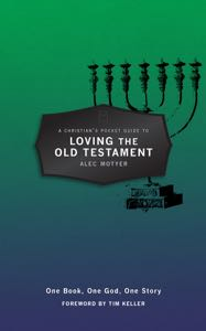 A Christian's Pocket Guide to Loving the Old Testament by Alec Motyer
