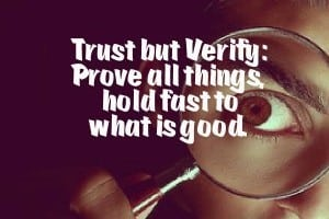 Trust but Verify: Prove All Things, Hold Fast to What is Good