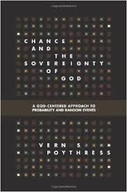 Chance and the Sovereignty of God by Vern Poythress