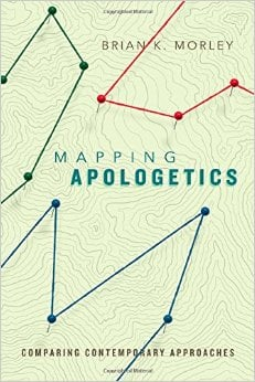 Mapping Apologetics by Brian K. Morley