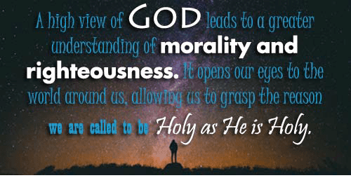Morality and a High View of God