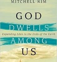 """A Review of """"God Dwells Among Us"""" by G.K. Beale and Mitchell Kim"""