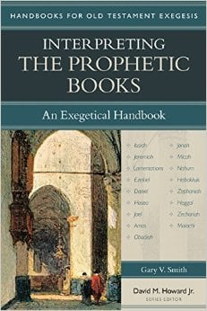 Interpreting the Prophetic Books by Gary V. Smith