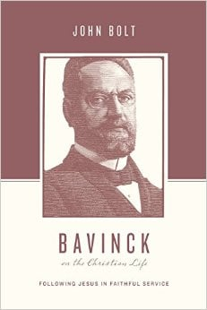 Bavinck on the Christian Life: Following Jesus in Faithful Service by John Bolt