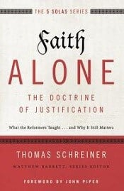 Faith Alone: The Doctrine of Justification by Thomas Schreiner