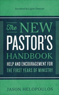 The New Pastor's Handbook (Jason Helopoulos)