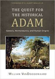 The Quest for the Historical Adam by William VanDoodewaard