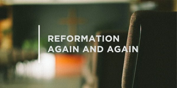 Reformation Again and Again: Finding Hope in the Mess of Nehemiah 13