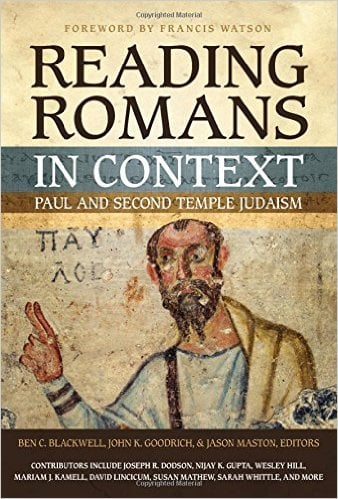 Reading Romans In Context (Ben Blackwell, John Goodrich, Jason Maston, Editors)
