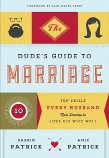 The Dude's Guide to Marriage (Darrin & Amie Patrick)