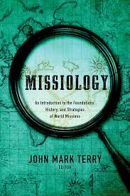 Missiology (2nd Ed.) Edited by John Mark Terry