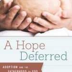 A Hope Deferred Adoption and the Fatherhood of God by J. Stephen Yuille